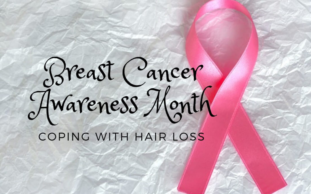 Breast Cancer Awareness – Coping with Hair Loss