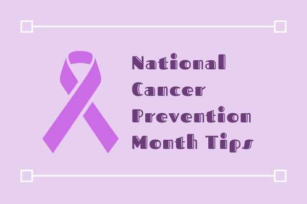 Purple ribbon on purple background National Cancer Prevention Month Tips