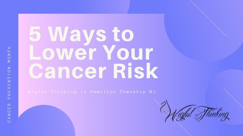 lower your cancer risk
